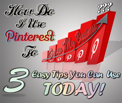 How Do I Use Pinterest To Grow My Business