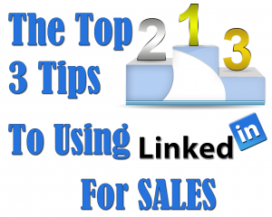 Tips to Using LinkedIn for Sales