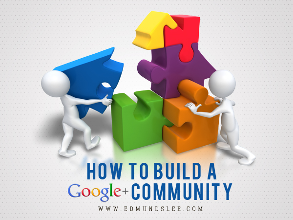 How to Build A Google+ Community