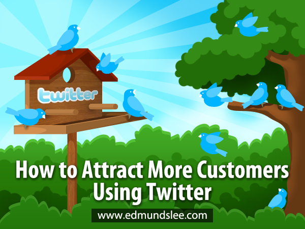 How to Attract More Customers Using Twitter