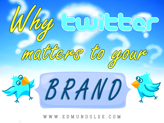 Twitter matters to your brand