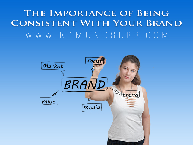 Being consistent with your brand