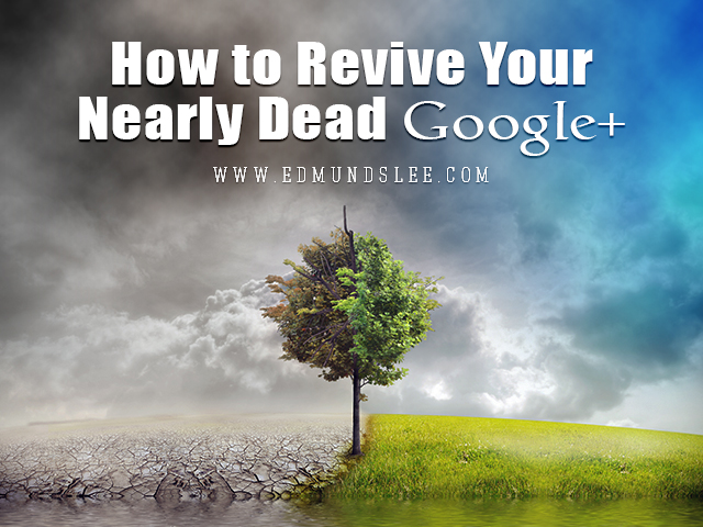 Does Your Google Plus Profile Need Resuscitation