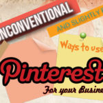 6 Unconventional (and slightly edgy!) Ways to Use Pinterest For Your Business