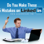 Do You Make These 5 Mistakes on LinkedIn?