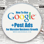 How to Use Google Plus Post Ads For Massive Business Growth