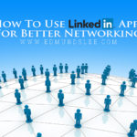 How to Use LinkedIn Apps to Build A Stronger Network (Even if You Actually Hate Networking!)
