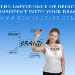 The Importance of Being Consistent With Your Brand