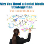 Why You Need a Social Media Strategy Plan