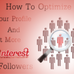 How to Optimize Your Profile And Get More Pinterest Followers