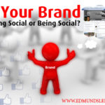 Is Your Brand Acting Social or Being Social?