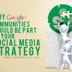 Why Google+ Communities Should be Part of Your Social Media Strategy